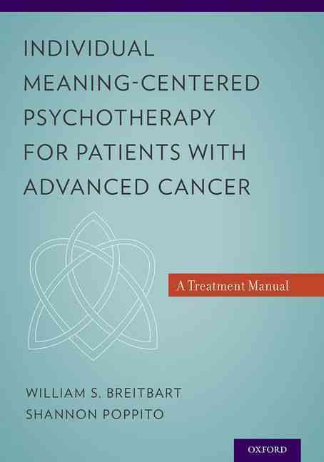 Individual Meaning-Centered Psychotherapy for Patients With Advanced Cancer By Breitbart, William S./ Poppito, Shannon