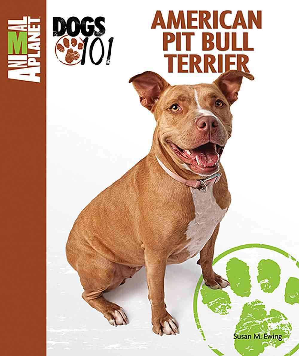 American Pit Bull Terrier By Ewing, Susan M.
