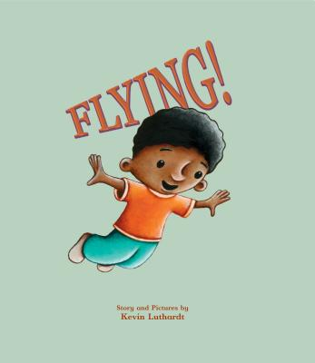 Flying! By Luthardt, Kevin/ Luthardt, Kevin (ILT)